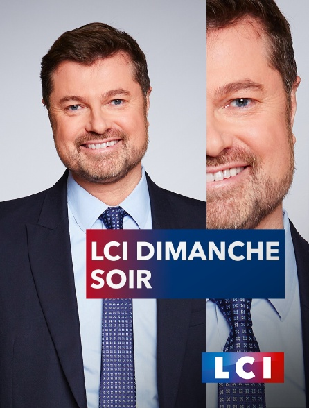 LCI - LCI dimanche soir