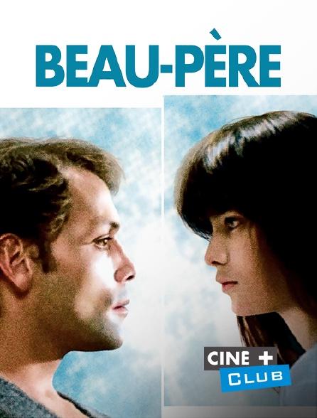 Ciné+ Club - Beau-père