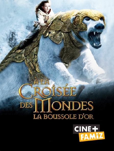 Ciné+ Famiz - A la croisée des mondes : la boussole d'or