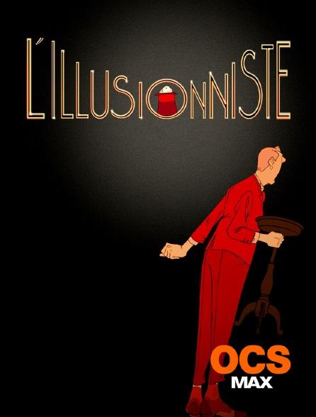 OCS Max - L'illusionniste