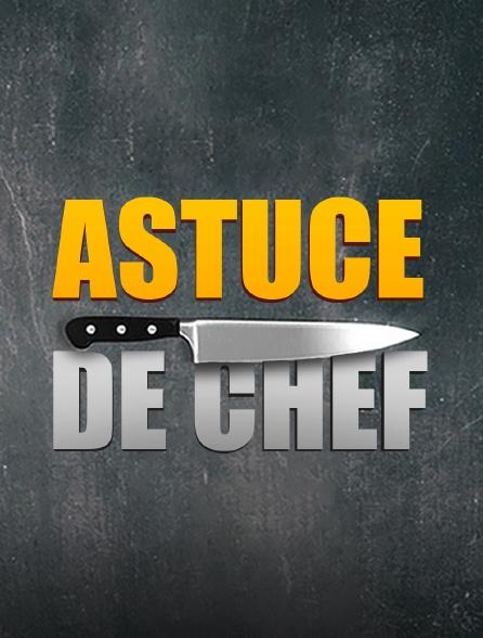 Astuce de chef