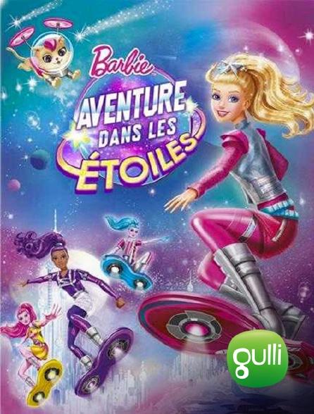 Gulli - Barbie : aventure dans les étoiles