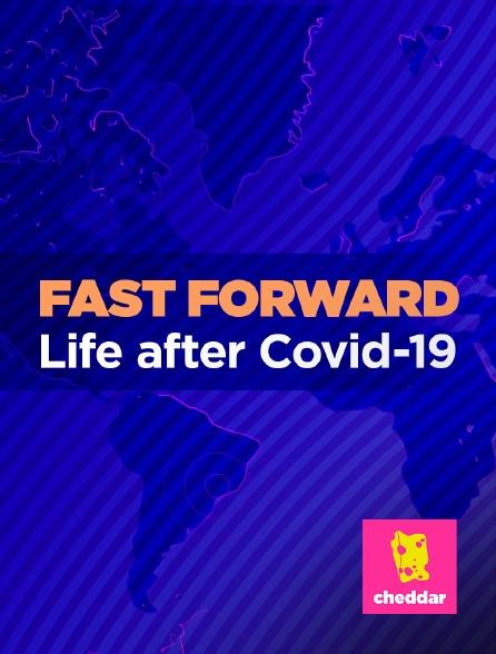 Cheddar - Fast Forward: Life after Covid-19