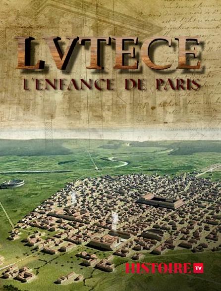HISTOIRE TV - Lutèce, l'enfance de Paris