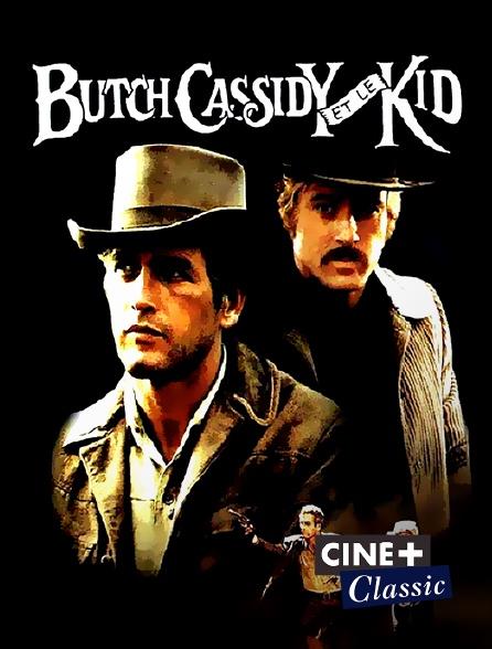 Ciné+ Classic - Butch Cassidy et le Kid