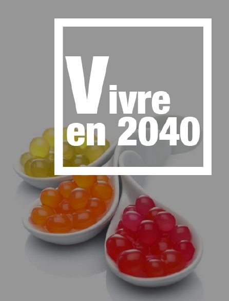 Vivre en 2040