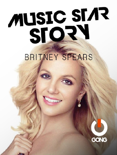 GONG - Music Star Story : Britney Spears