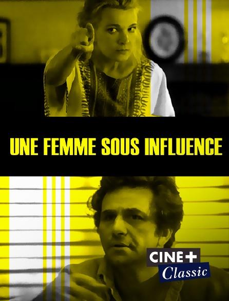 Ciné+ Classic - Une femme sous influence