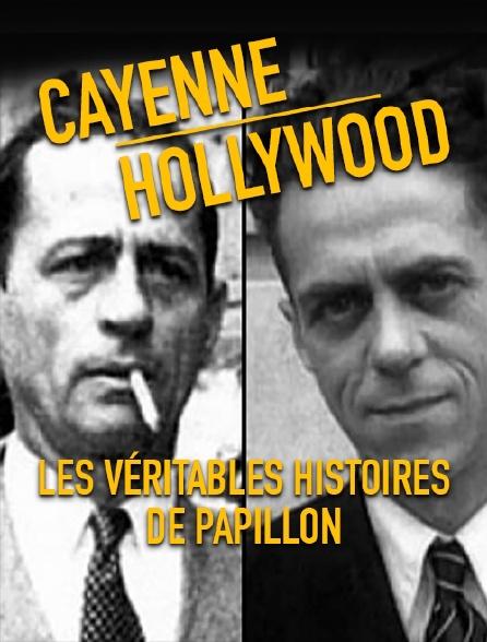 Cayenne-Hollywood : les véritables histoires de Papillon