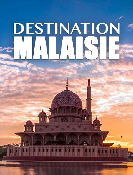 Destination Malaisie