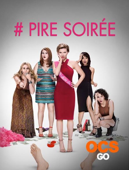 OCS Go - # PIRE SOIRÉE