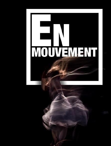 En mouvement