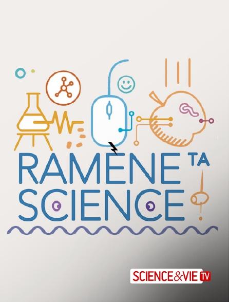 Science et Vie TV - Ramène ta science !