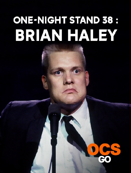 OCS Go - One-Night Stand 38 : Brian Haley
