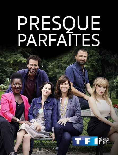 TF1 Séries Films - Presque parfaites
