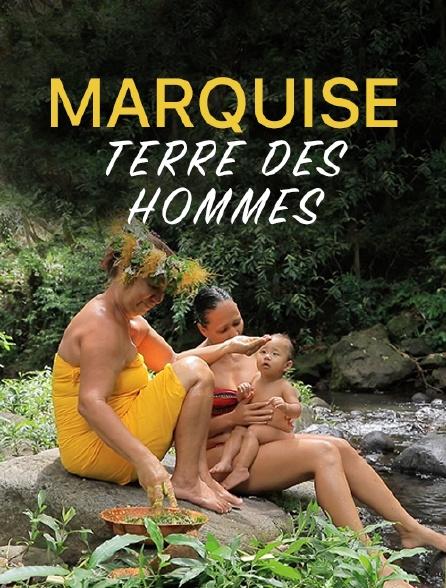 Marquises, terre des hommes
