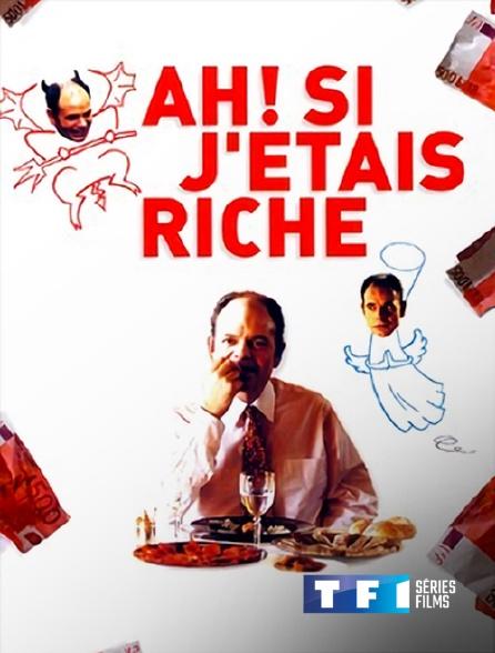 TF1 Séries Films - Ah ! Si j'étais riche
