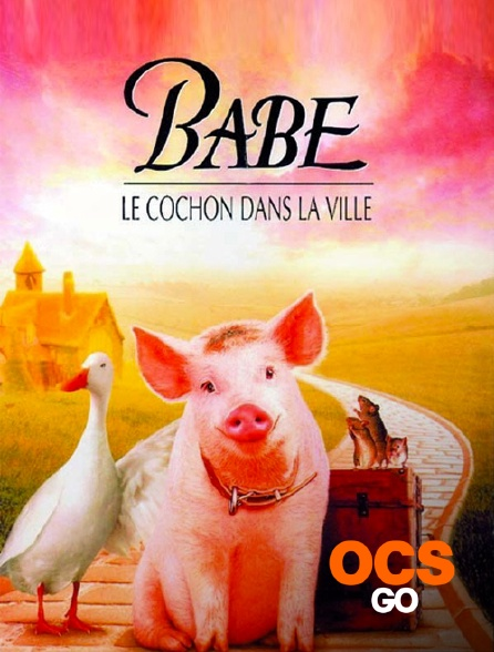 OCS Go - Babe, le cochon dans la ville
