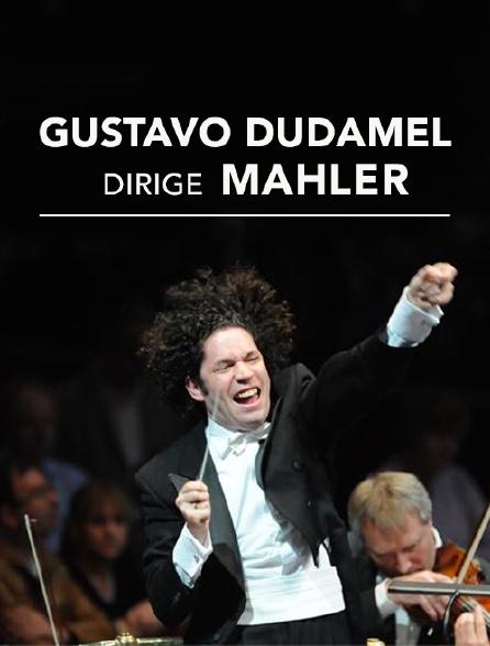 Gustavo Dudamel dirige Mahler