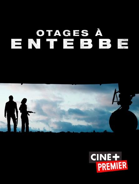 Ciné+ Premier - Otages à Entebbe
