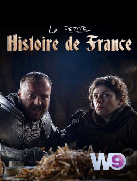 W9 - La petite histoire de France