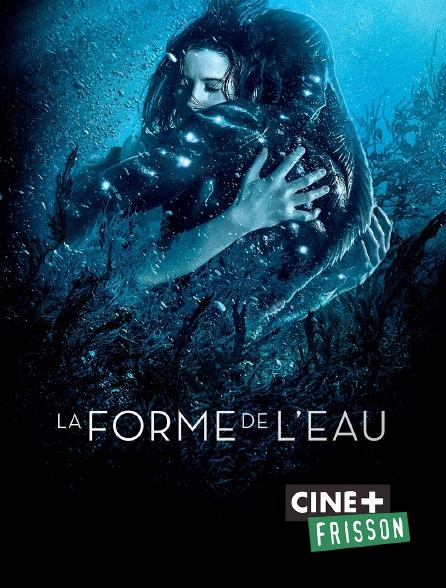 Ciné+ Frisson - La forme de l'eau