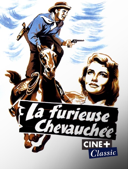 Ciné+ Classic - La furieuse chevauchée