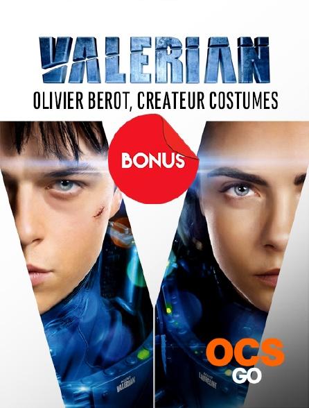 OCS Go - Valérian : Olivier Beriot, créateur costumes, le bonus