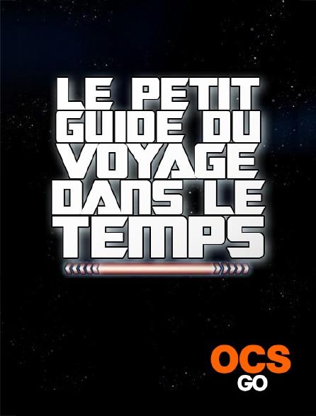 OCS Go - Le petit guide du voyage dans le temps