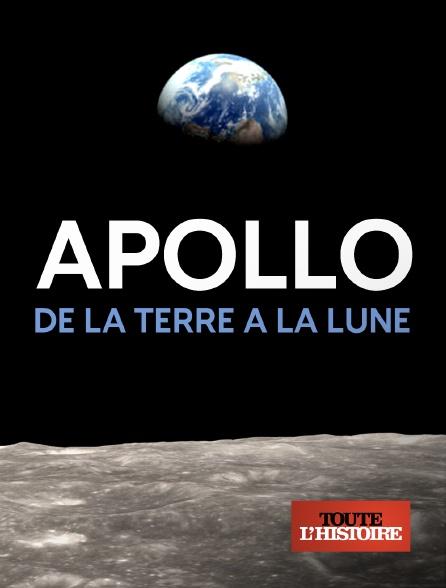 Toute l'histoire - Apollo : de la Terre à la Lune en replay