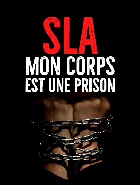 SLA : mon corps est une prison