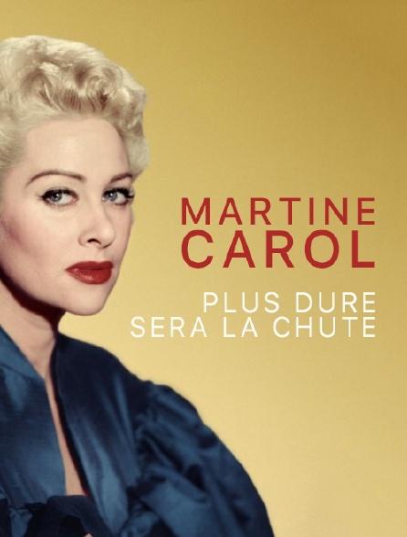 Martine Carol, plus dure sera la chute