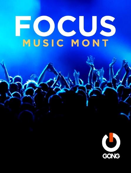 GONG - Focus Music Mont Gong Fr