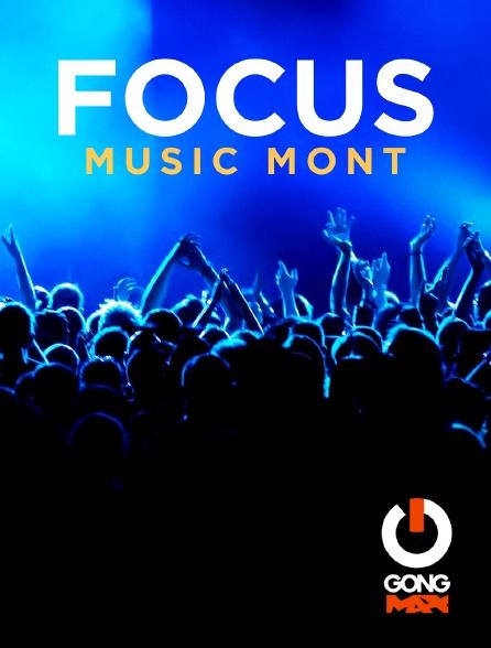 GONG Max - Focus Music Mont Gong Fr