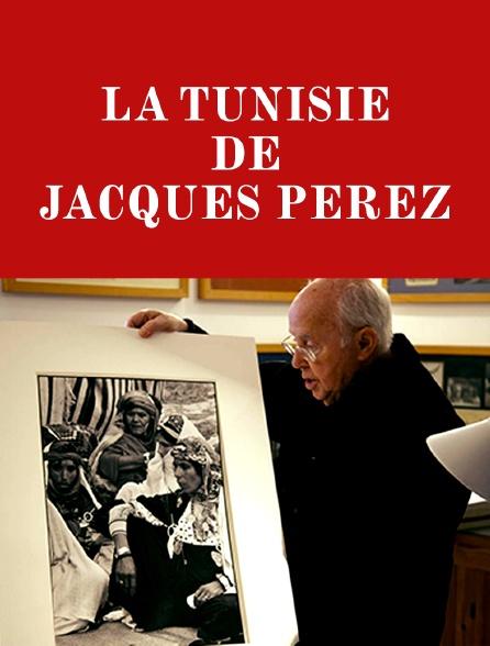 La Tunisie de Jacques Perez
