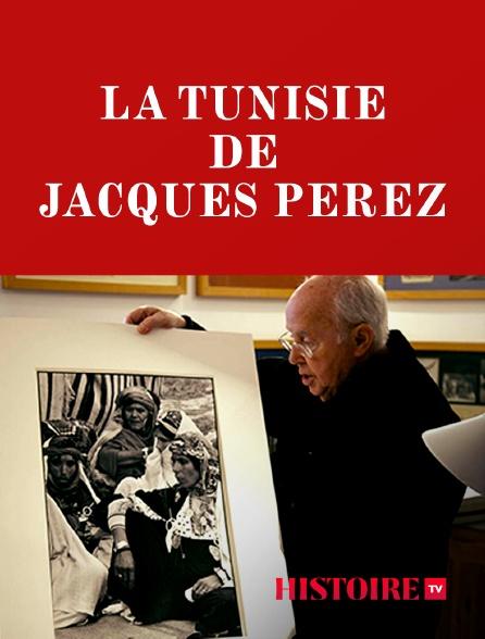HISTOIRE TV - La Tunisie de Jacques Perez