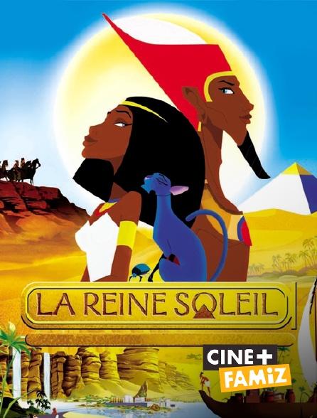 Ciné+ Famiz - La reine soleil