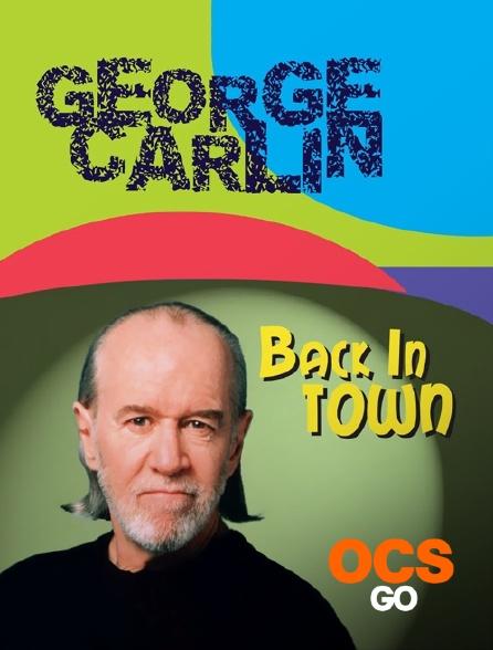 OCS Go - George Carlin : Back In Town