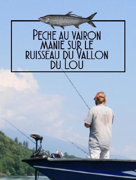 Pêche au vaironmanié sur le ruisseau du Vallon du Lou