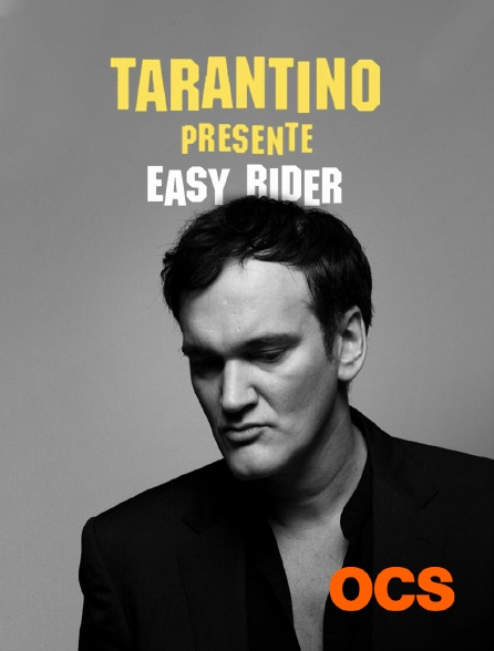 OCS - Tarantino présente : Easy Rider