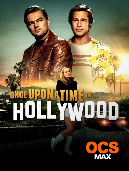 OCS Max - Once Upon a Time... in Hollywood