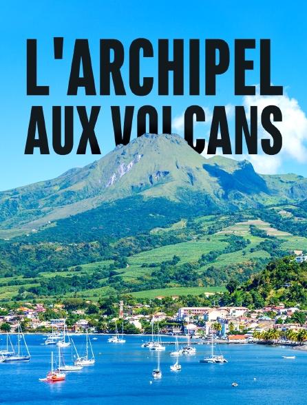 L'archipel aux volcans
