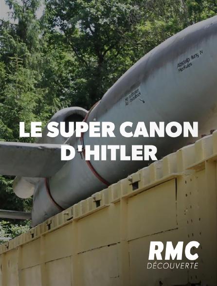 RMC Découverte - Le super canon d'Hitler