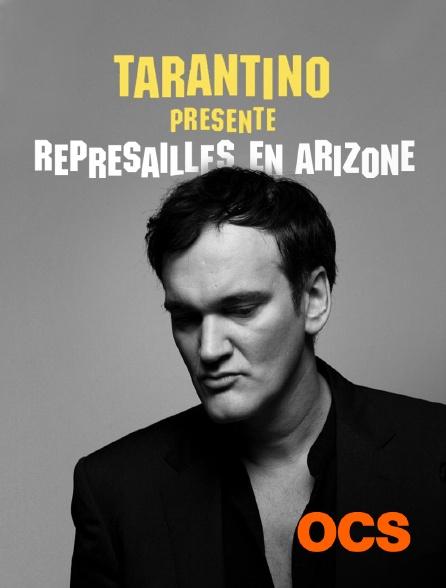 OCS - Tarantino présente : Représailles en Arizone