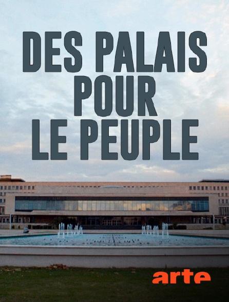 Arte - Des palais pour le peuple