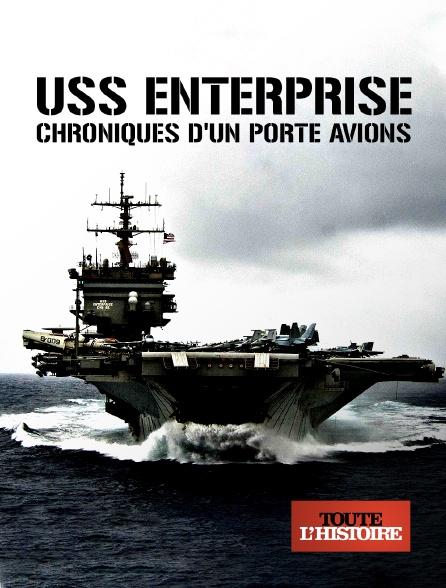 Toute l'histoire - USS Enterprise, chroniques d'un porte-avions en replay