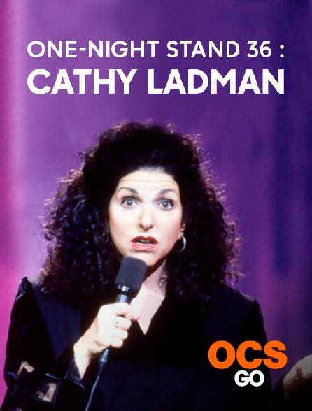 OCS Go - One-Night Stand 34 : Cathy Ladman