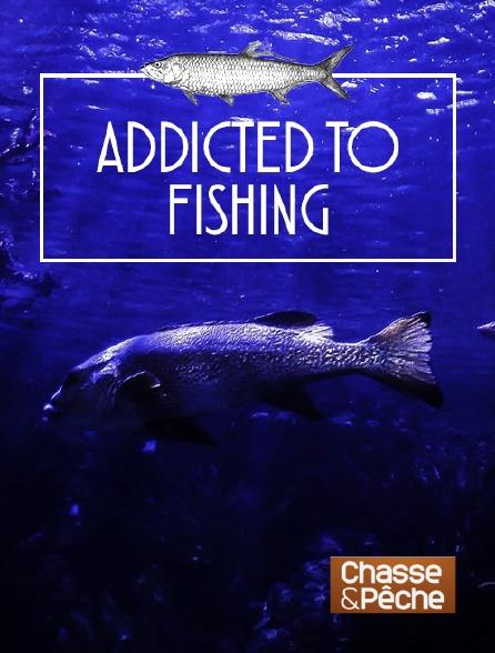Chasse et pêche - Addiction pêche