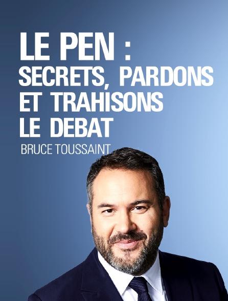 «Le Pen : secrets, pardons et trahisons», le débat