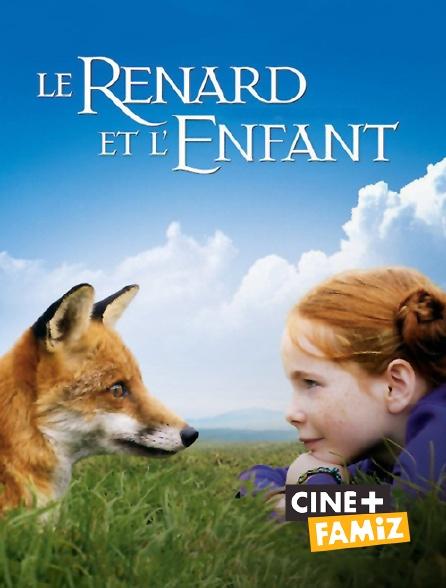 Ciné+ Famiz - Le renard et l'enfant